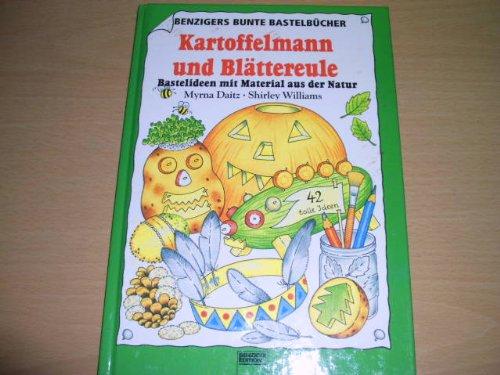 9783401070513: Kartoffelmann und Blättereule. Bastelideen mit Material aus der Natur