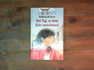 9783401070711: Der Tag, an dem Aiko verschwand