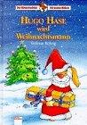 9783401072838: Hugo Hase wird Weihnachtsmann