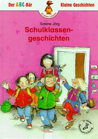 9783401073293: Schulklassen-Geschichten. In neuer Rechtschreibung