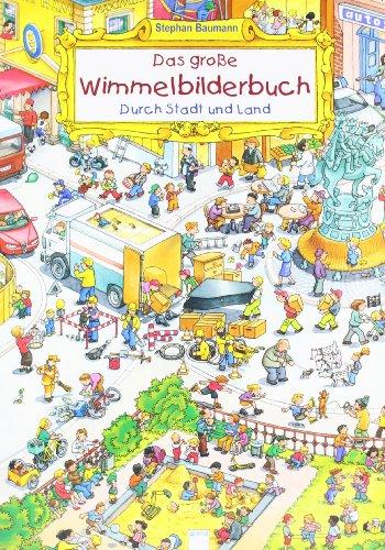 9783401073606: Das große Wimmelbilderbuch. Durch Stadt und Land. Maxiausgabe. ( Ab 3 J.).