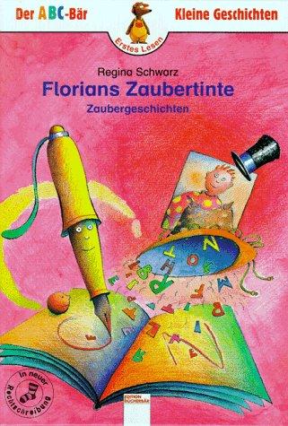 9783401074153: Florians Zaubertinte. In neuer Rechtschreibung