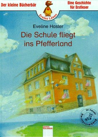9783401074207: Die Schule fliegt ins Pfefferland. ( Ab 6 J.).