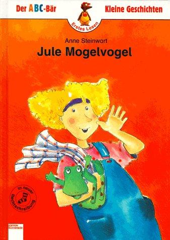 9783401074542: Jule Mogelvogel. In neuer Rechtschreibung