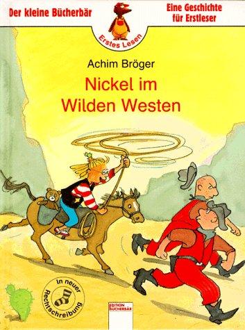 9783401074597: Nickel im Wilden Westen. In neuer Rechtschreibung