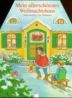 9783401075556: Mein allerschönstes Weihnachtshaus. In neuer Rechtschreibung