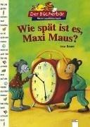 9783401076713: Wie spät ist es, Maxi Maus?