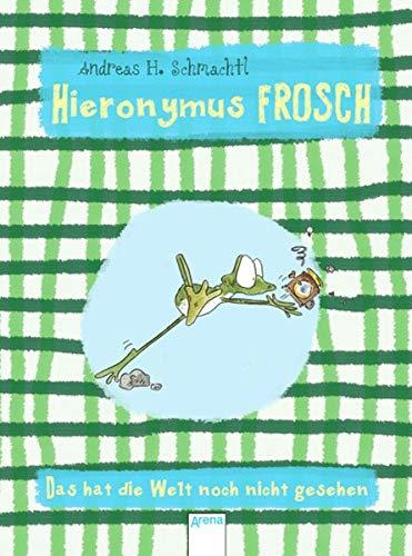 9783401076904: Hieronymus Frosch. Das hat die Welt noch nicht gesehen