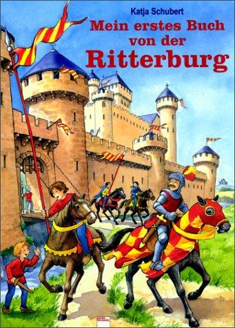 9783401081496: Mein erstes Buch von der Ritterburg. ( Ab 3 J.).
