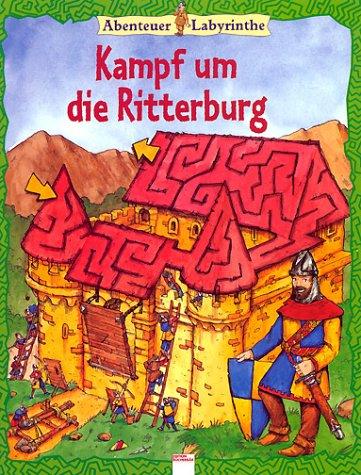 9783401082998: Abenteuer- Labyrinthe. Kampf um die Ritterburg. ( Ab 8 J.).