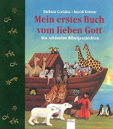 9783401083018: Mein erstes Buch vom lieben Gott: Die schönsten Bibelgeschichten