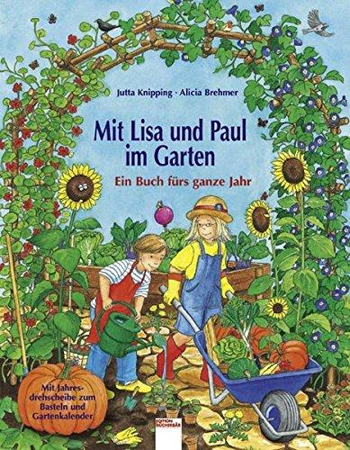 9783401083865: Mit Lisa und Paul im Garten: Ein Buch fürs ganze Jahr