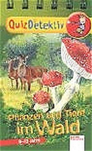 9783401083919: QuizDetektiv. Pflanzen und Tiere im Wald