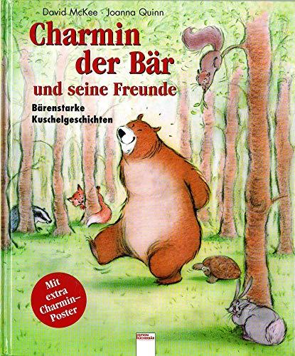 Charmin der Bär und seine Freunde. Bärenstarke Kuschelgeschichten (340108691X) by David McKee