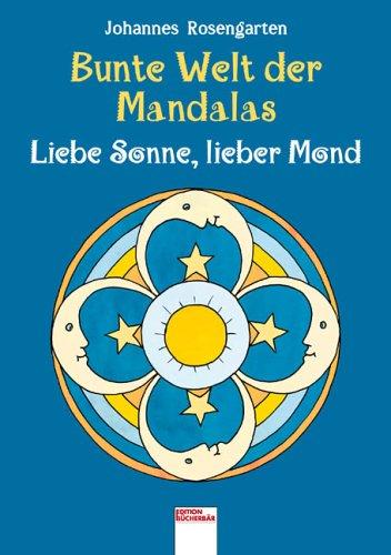 9783401087818: Bunte Welt der Mandalas. Liebe Sonne, lieber Mond