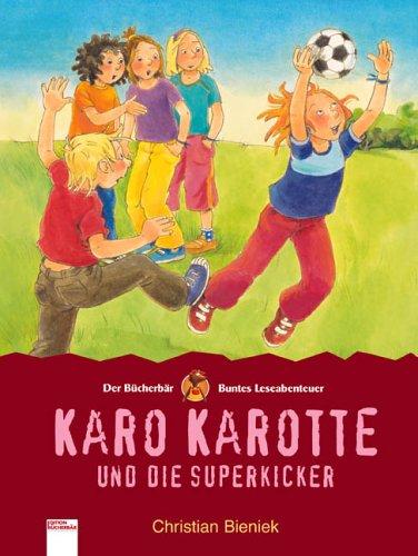 9783401087931: Karo Karotte und die Superkicker