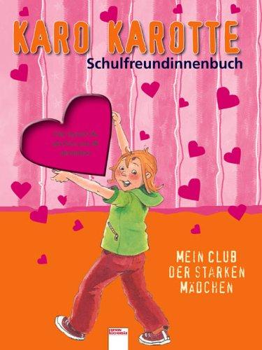 9783401087948: Karo Karotte Schulfreundinnenbuch: Mein Club der starken Mädchen