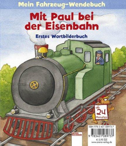 9783401089737: Mit Paul bei der Eisenbahn: Mein Fahrzeug-Wendebuch
