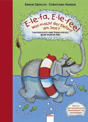 9783401089744: E-le-fa, E-le-fee! Was macht der Elefant am See?