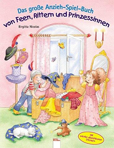 9783401089751: Das große Anzieh-Spiel-Buch von Feen, Rittern und Prinzessinnen