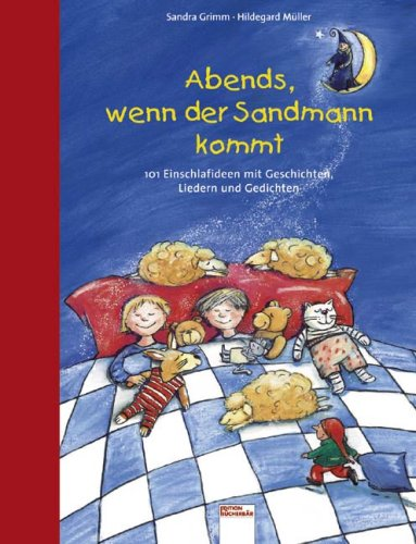 9783401090641: Abends, wenn der Sandmann kommt: 101 Einschlafideen mit Geschichten, Liedern und Gedichten