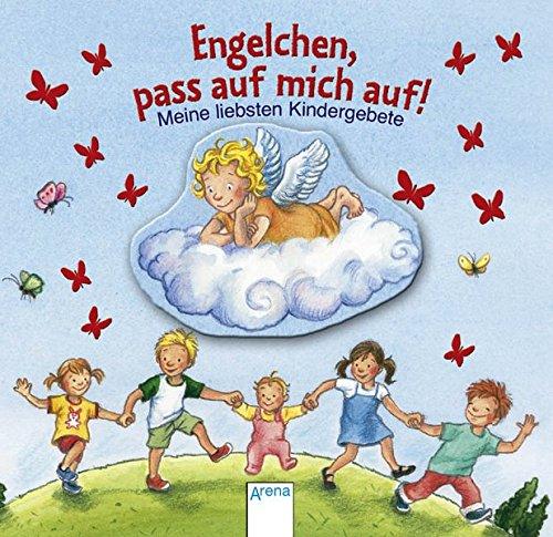 9783401091167: Engelchen, pass auf mich auf!: Meine liebsten Kindergebete