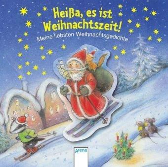 9783401091174: Hei�a, es ist Weihnachtszeit!: Meine liebsten Weihnachtsgedichte