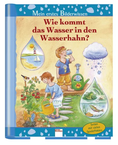 9783401091464: Wie kommt das Wasser in den Wasserhahn?
