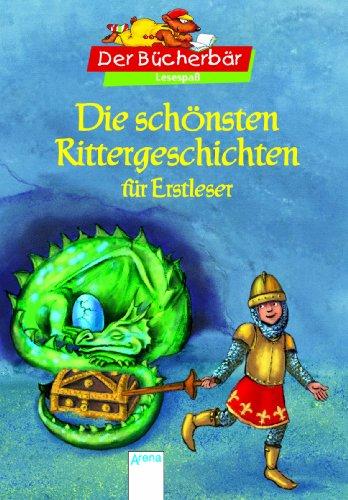 9783401095059: Die schönsten Rittergeschichten für Erstleser: Der Bücherbär - Lesespaß Sonderband