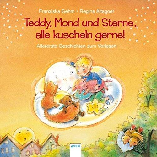 9783401095387: Teddy, Mond und Sterne, alle kuscheln gerne!: Allererste Geschichten zum Vorlesen