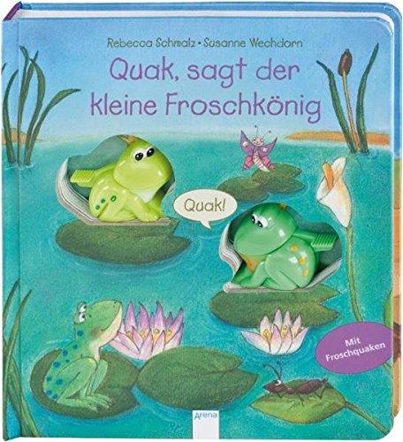 9783401095868: Quak, sagt der kleine Froschkönig