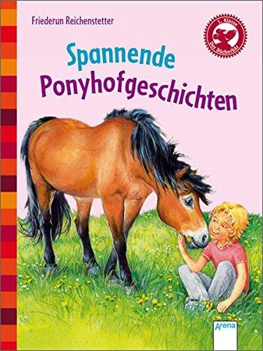 Spannende Ponyhofgeschichten: Reichenstetter, Friederun