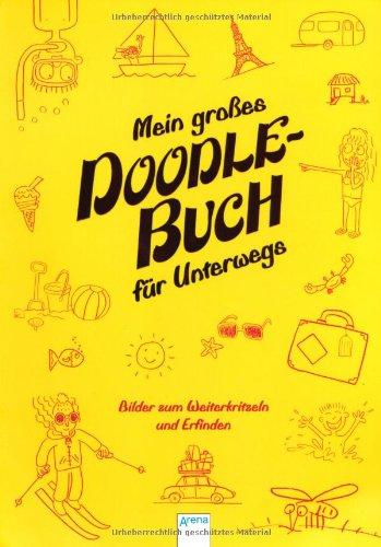 9783401096957: Mein großes Doodle-Buch für Unterwegs: Bilder zum Weiterkritzeln und Erfinden