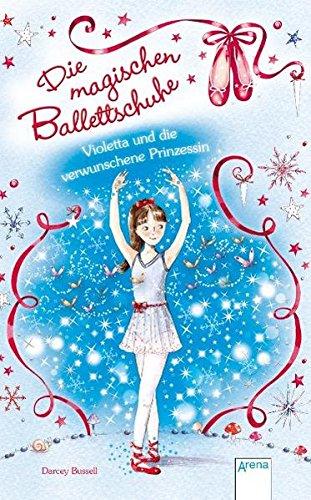 Die magischen Ballettschuhe 02. Violetta und die verwunschene Prinzessin (3401097776) by Darcey Bussell