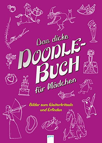 Das dicke Doodle-Buch für Mädchen: Bilder zum Weiterkritzeln und Erfinden: Andrew Pinder