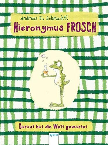 9783401098890: Hieronymus Frosch - Darauf hat die Welt gewartet