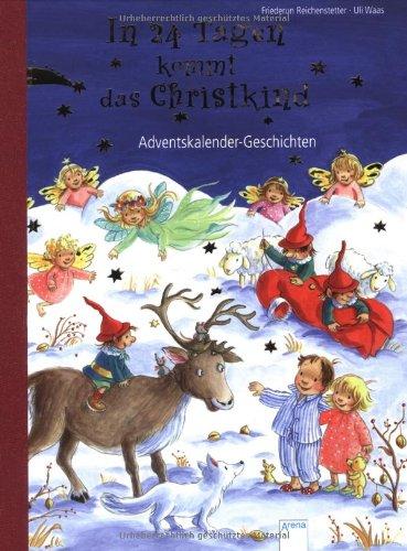 In 24 Tagen kommt das Christkind Reichenstetter, Friederun and Waas, Uli: Reichenstetter, Friederun