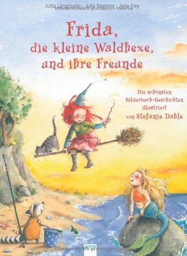 9783401098999: Frida, die kleine Waldhexe, und ihre Freunde: Die schönsten Bilderbuch-Geschichten