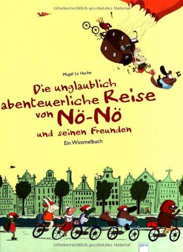 9783401099989: Die unglaublich abenteuerliche Reise von Nö-Nö und seinen Freunden: Ein Wimmelbuch