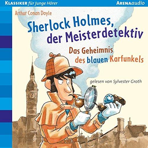 9783401240299: Sherlock Holmes, der Meisterdetektiv. Das Geheimnis des blauen Karfunkels: Der Bücherbär: Klassiker für junge Hörer