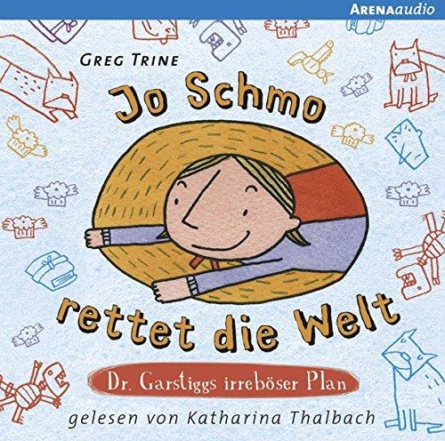 9783401268569: Jo Schmo rettet die Welt: Dr. Garstiggs irreb�ser Plan