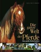 Die ganze Welt der Pferde. Das große Reiterlexikon. ( Ab 11 J.). (3401451308) by Elwyn Hartley Edwards
