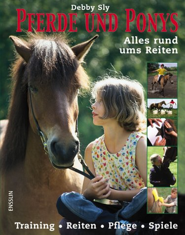 Pferde und Ponys. Alles rund ums Reiten (3401451642) by Debby Sly