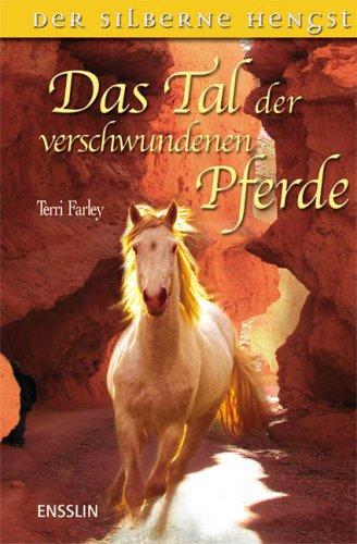 9783401452647: Der silberne Hengst - Das Tal der verschwundenen Pferde