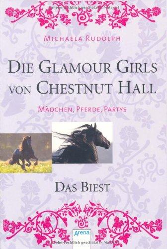 9783401454139: Die Glamour Girls von Chestnut Hall 01. Das Biest: Mädchen, Pferde, Partys