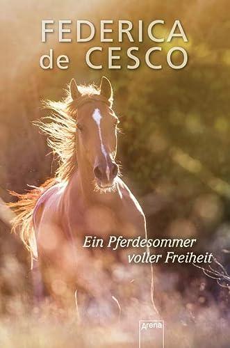 Ein Pferdesommer voller Freiheit: Cesco, Federica De