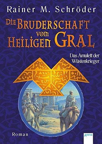 9783401500829: Die Bruderschaft vom Heiligen Gral 02. Das Amulett der Wüstenkrieger