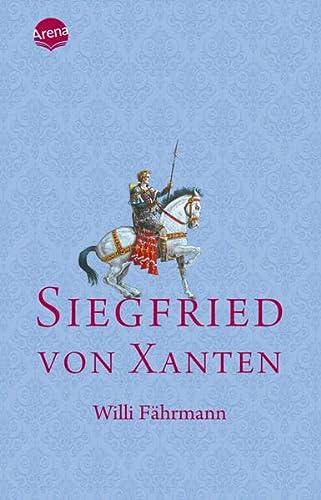 9783401502038: Siegfried von Xanten: Eine alte Sage neu erzählt