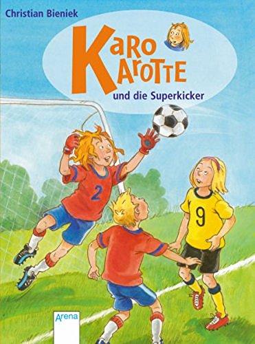 9783401502199: Karo Karotte und die Superkicker