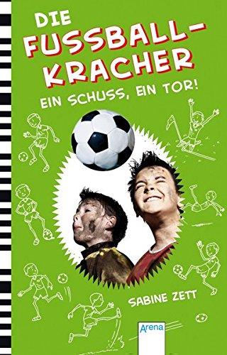 9783401502748: Die Fußballkracher 03. Ein Schuss, ein Tor!